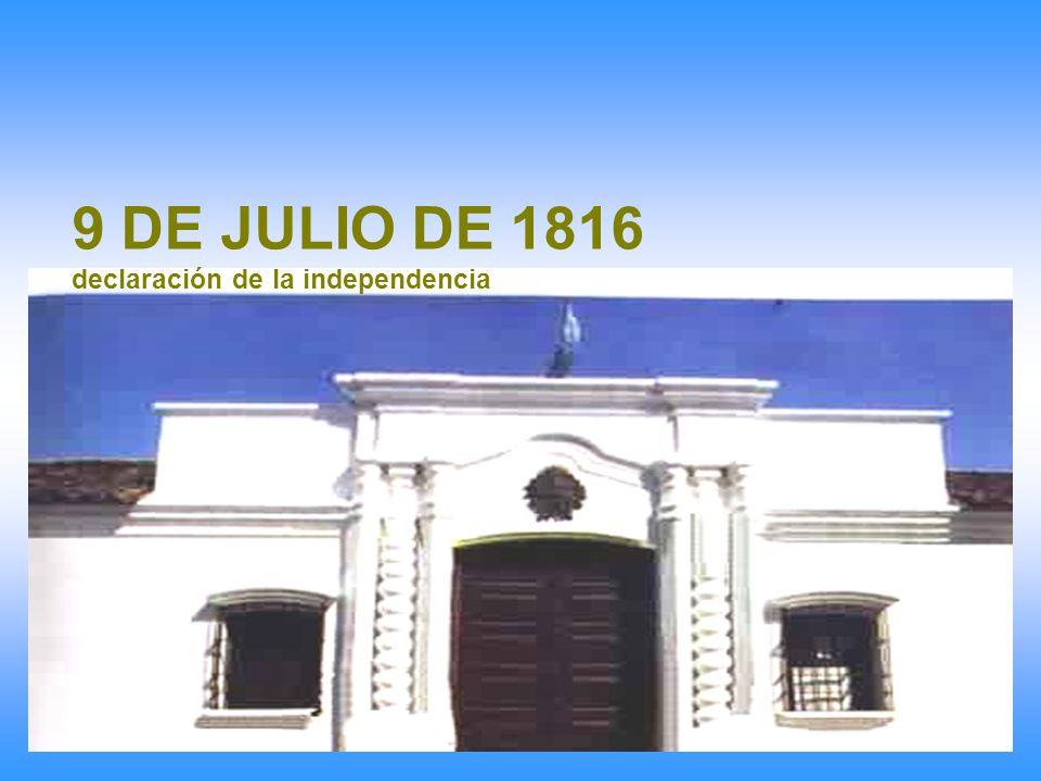 9 DE JULIO DE 1816 declaración de la independencia