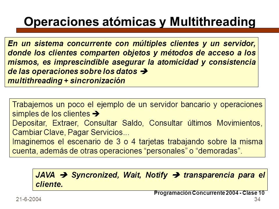 21-6-200434 Operaciones atómicas y Multithreading En un sistema concurrente con múltiples clientes y un servidor, donde los clientes comparten objetos