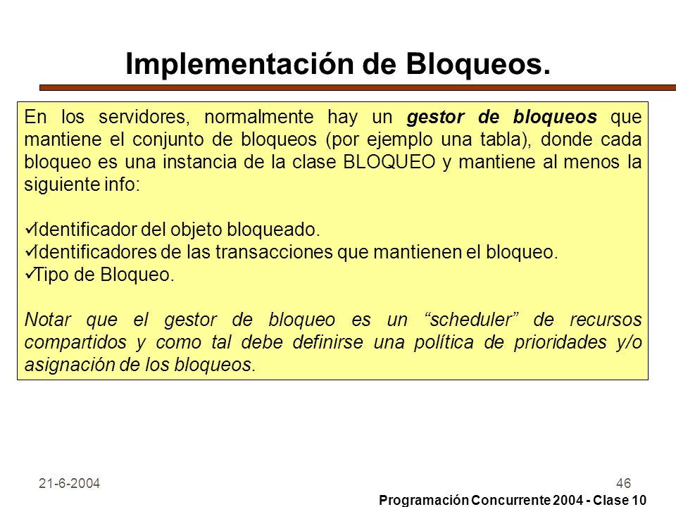 21-6-200446 Implementación de Bloqueos. En los servidores, normalmente hay un gestor de bloqueos que mantiene el conjunto de bloqueos (por ejemplo una