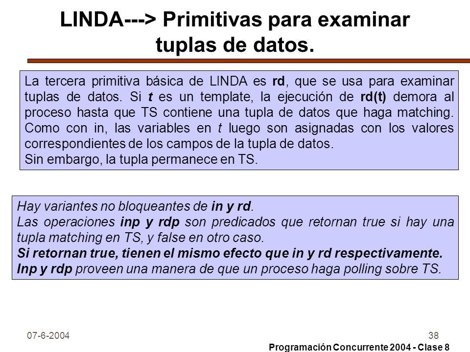 07-6-200438 LINDA---> Primitivas para examinar tuplas de datos. La tercera primitiva básica de LINDA es rd, que se usa para examinar tuplas de datos.