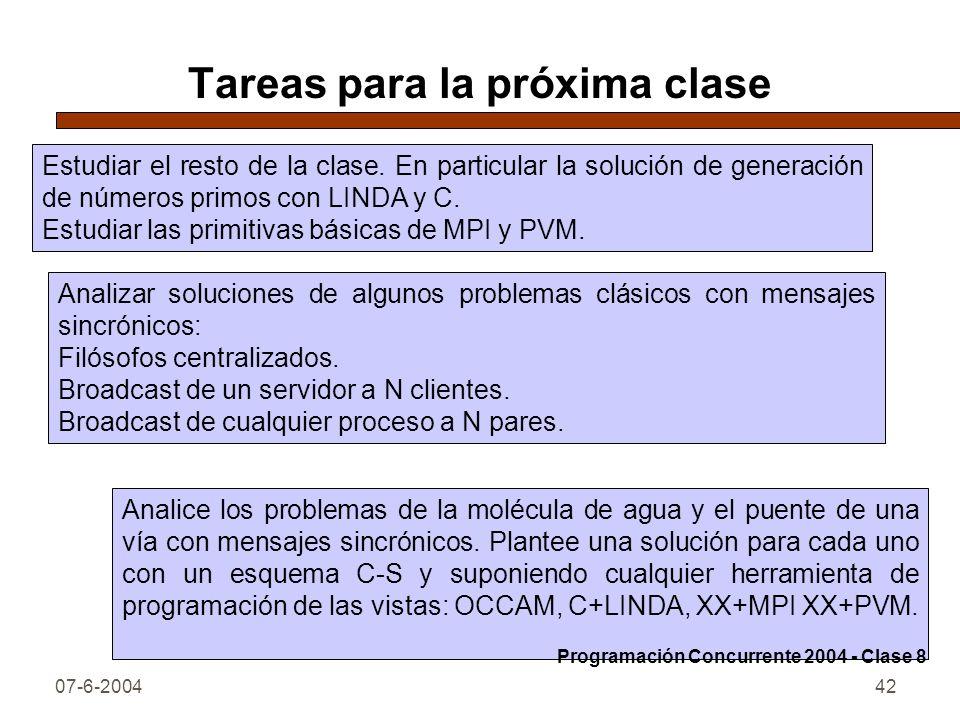 07-6-200442 Tareas para la próxima clase Estudiar el resto de la clase. En particular la solución de generación de números primos con LINDA y C. Estud