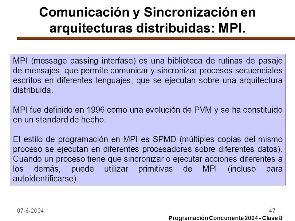 07-6-200447 Comunicación y Sincronización en arquitecturas distribuidas: MPI. MPI (message passing interfase) es una biblioteca de rutinas de pasaje d