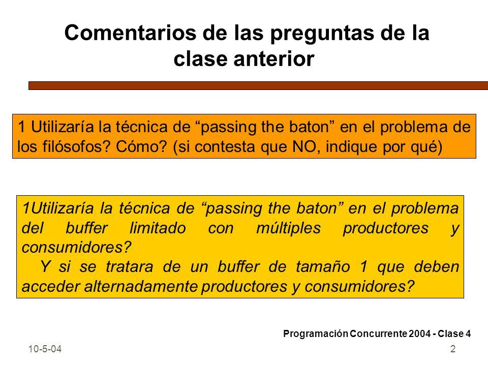 10-5-043 Comentarios de las preguntas de la clase anterior 1Puede existir un programa concurrente sin acciones de sincronización entre procesos.