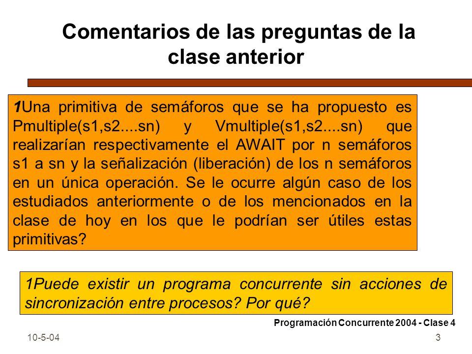 10-5-043 Comentarios de las preguntas de la clase anterior 1Puede existir un programa concurrente sin acciones de sincronización entre procesos? Por q