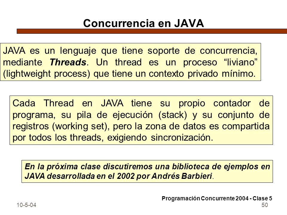 10-5-0450 Concurrencia en JAVA JAVA es un lenguaje que tiene soporte de concurrencia, mediante Threads. Un thread es un proceso liviano (lightweight p