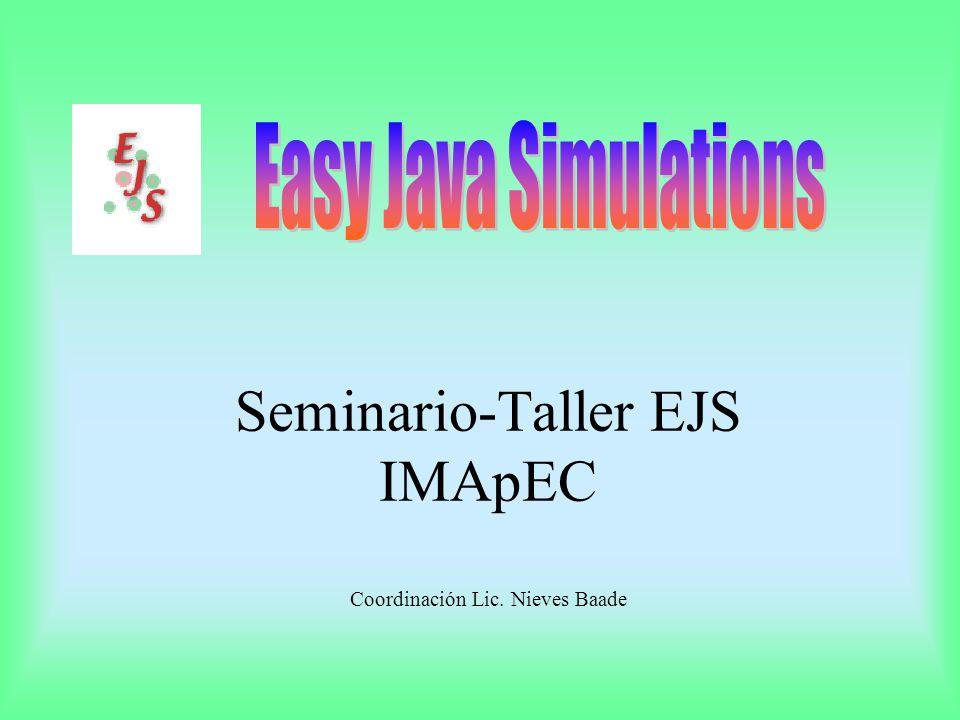 Objetivos del seminario: Que los asistentes adquieran los conocimientos básicos para realizar una simulación EJS.