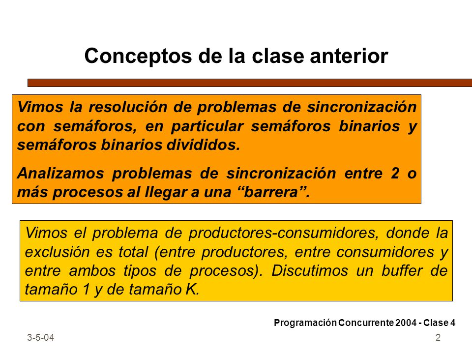 3-5-042 Conceptos de la clase anterior Vimos el problema de productores-consumidores, donde la exclusión es total (entre productores, entre consumidor