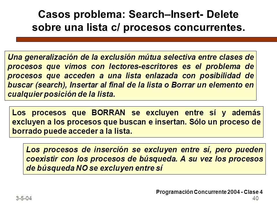 3-5-0440 Casos problema: Search–Insert- Delete sobre una lista c/ procesos concurrentes. Una generalización de la exclusión mútua selectiva entre clas