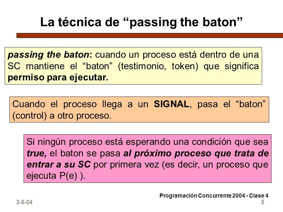 3-5-045 La técnica de passing the baton passing the baton: cuando un proceso está dentro de una SC mantiene el baton (testimonio, token) que significa