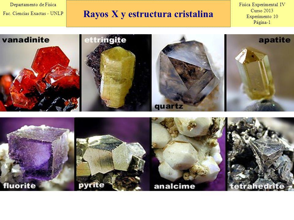 Física Experimental IV Curso 2013 Experimento 10 Página-1 Departamento de Física Fac. Ciencias Exactas - UNLP Rayos X y estructura cristalina