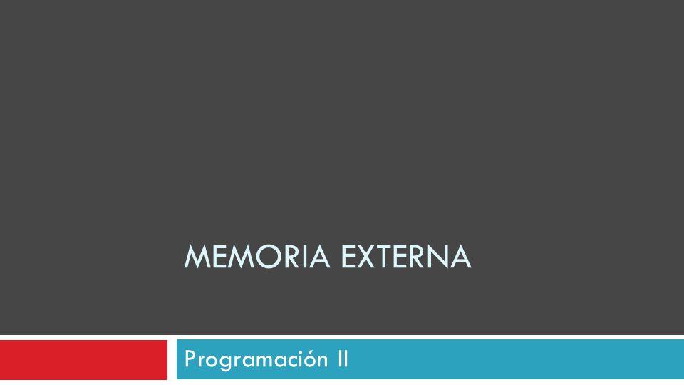 MEMORIA EXTERNA Programación II