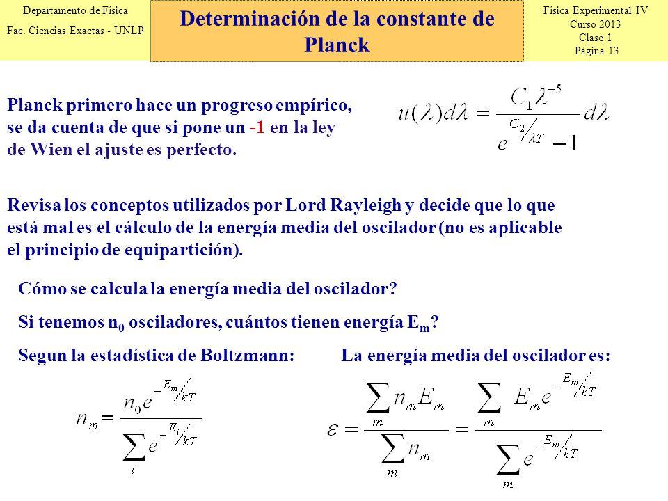 Física Experimental IV Curso 2013 Clase 1 Página 13 Departamento de Física Fac.