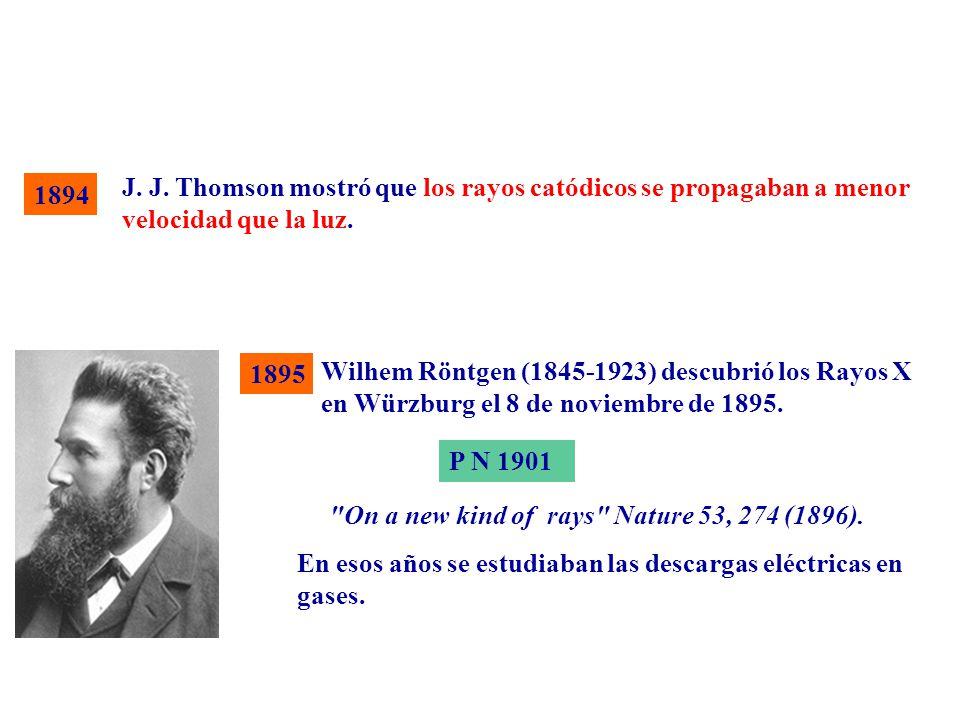 Wilhem Röntgen (1845-1923) descubrió los Rayos X en Würzburg el 8 de noviembre de 1895. 1895 P N 1901