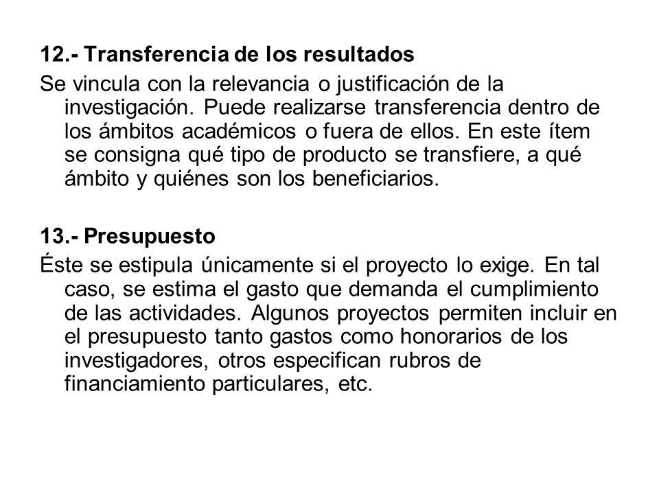12.- Transferencia de los resultados Se vincula con la relevancia o justificación de la investigación.