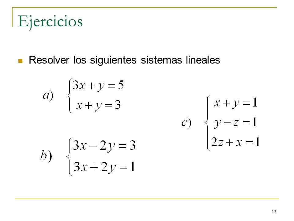 13 Ejercicios Resolver los siguientes sistemas lineales