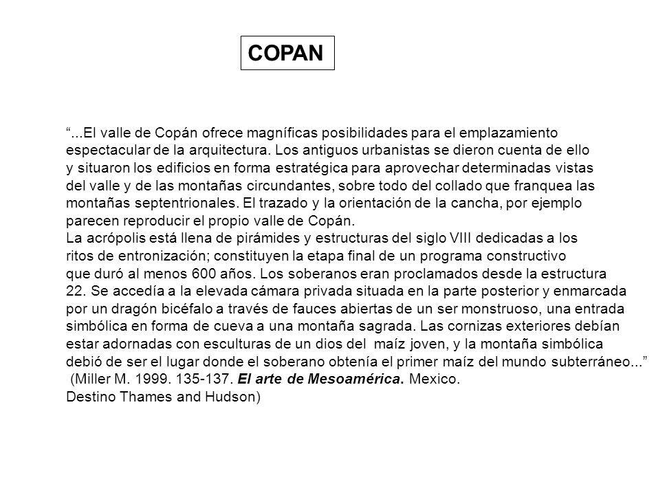 COPAN...El valle de Copán ofrece magníficas posibilidades para el emplazamiento espectacular de la arquitectura. Los antiguos urbanistas se dieron cue