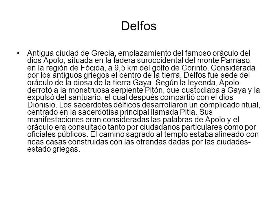 Delfos Antigua ciudad de Grecia, emplazamiento del famoso oráculo del dios Apolo, situada en la ladera suroccidental del monte Parnaso, en la región d