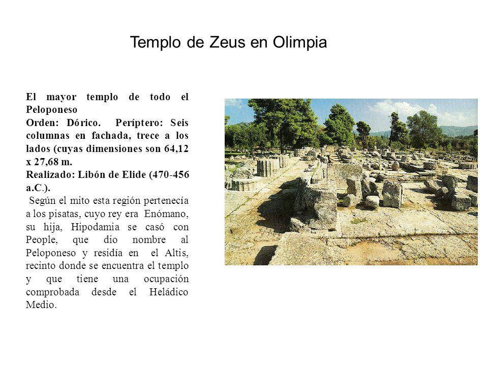 Templo de Zeus en Olimpia La pronaos y el opistódomos tenían dos columnas in antis. Debido a su elevado basamento sólo tenía acceso por la entrada ori