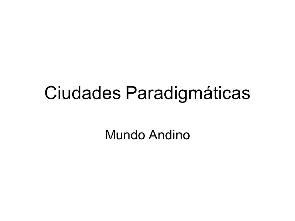 Ciudades Paradigmáticas Mundo Andino