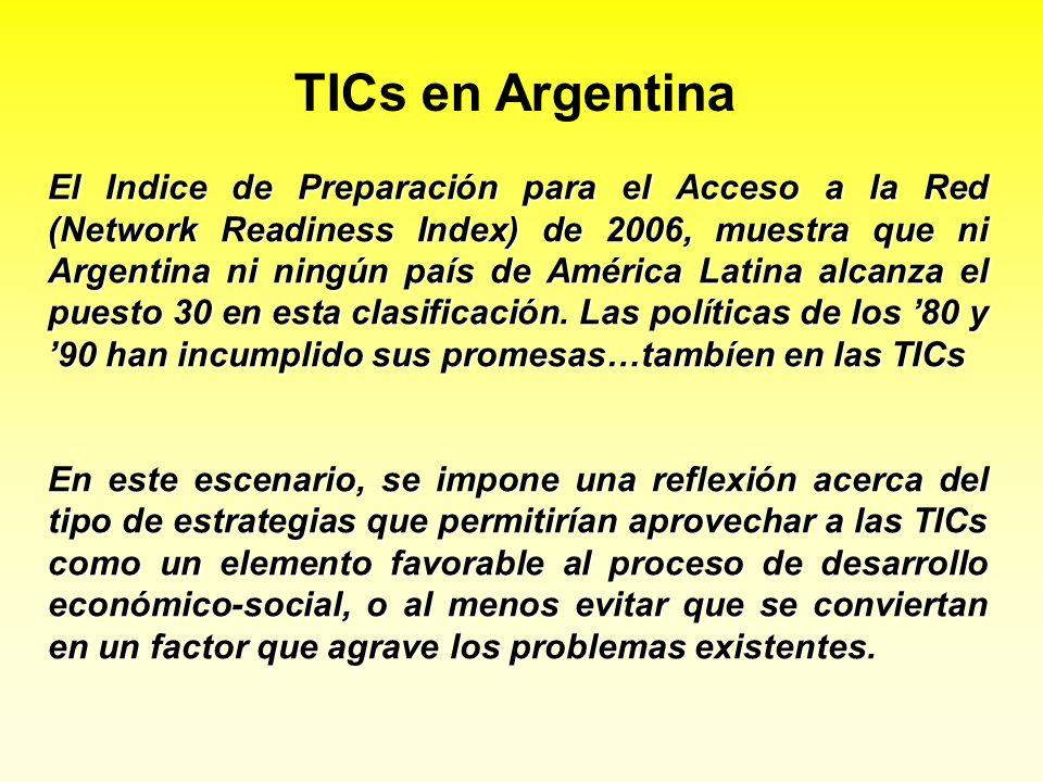 TICs en Argentina El Indice de Preparación para el Acceso a la Red (Network Readiness Index) de 2006, muestra que ni Argentina ni ningún país de Améri