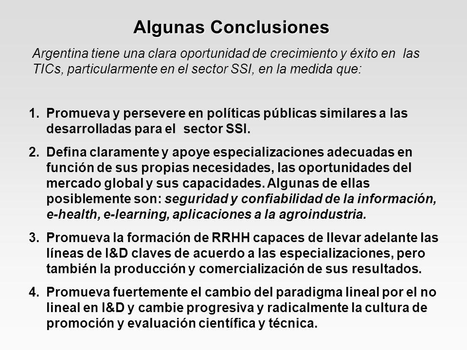 Algunas Conclusiones Argentina tiene una clara oportunidad de crecimiento y éxito en las TICs, particularmente en el sector SSI, en la medida que: 1.P