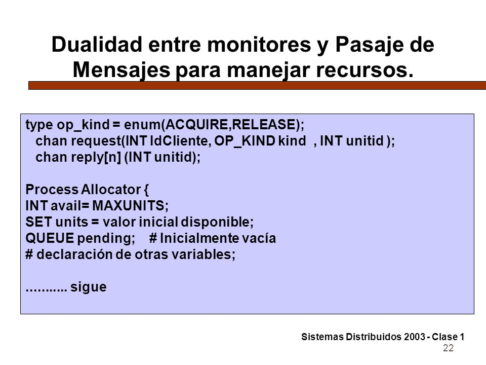 22 Dualidad entre monitores y Pasaje de Mensajes para manejar recursos.