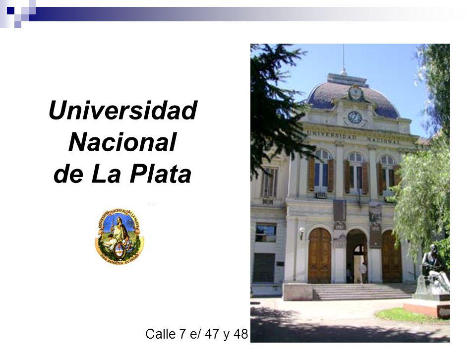 Universidad Nacional de La Plata Calle 7 e/ 47 y 48