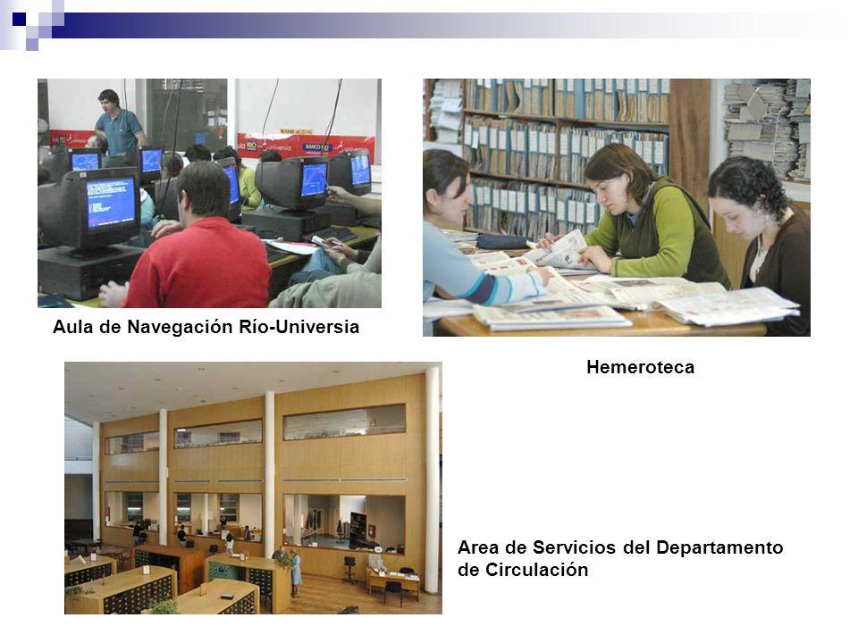 Aula de Navegación Río-Universia Hemeroteca Area de Servicios del Departamento de Circulación
