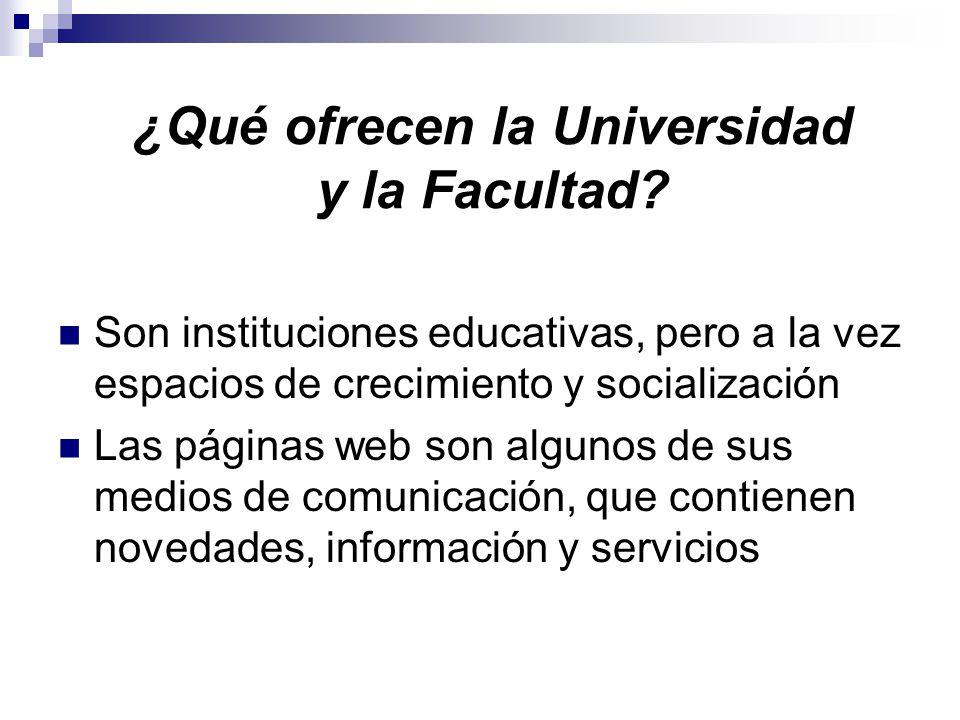 ¿Qué ofrecen la Universidad y la Facultad.