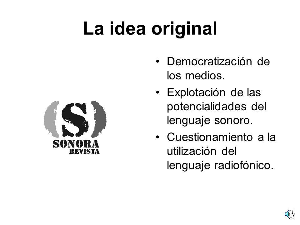 La idea original Democratización de los medios.