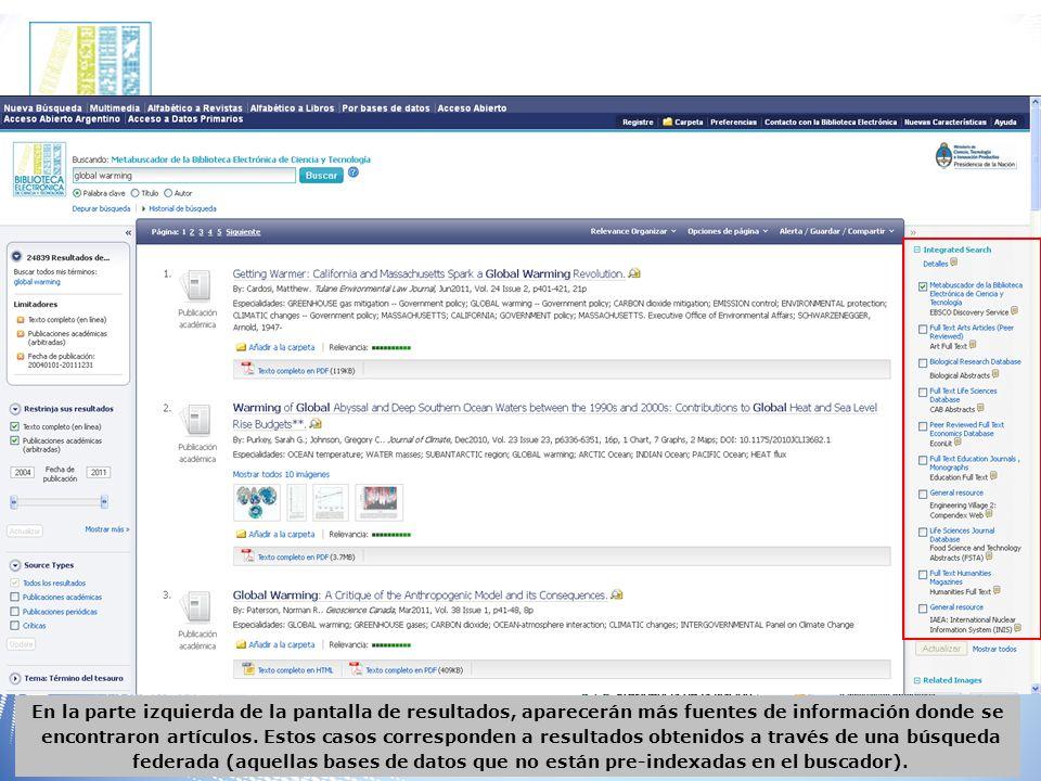 En la parte izquierda de la pantalla de resultados, aparecerán más fuentes de información donde se encontraron artículos.