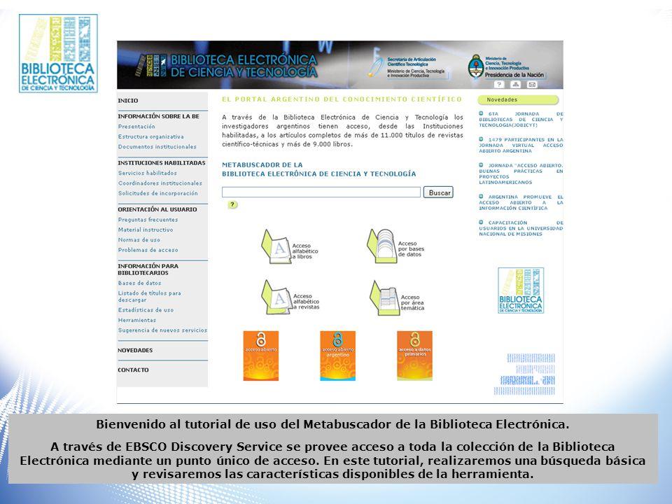 Bienvenido al tutorial de uso del Metabuscador de la Biblioteca Electrónica.