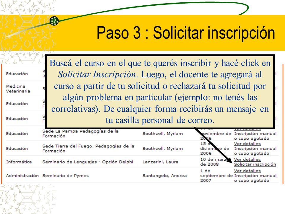Paso 3 : Solicitar inscripción Buscá el curso en el que te querés inscribir y hacé click en Solicitar Inscripción.