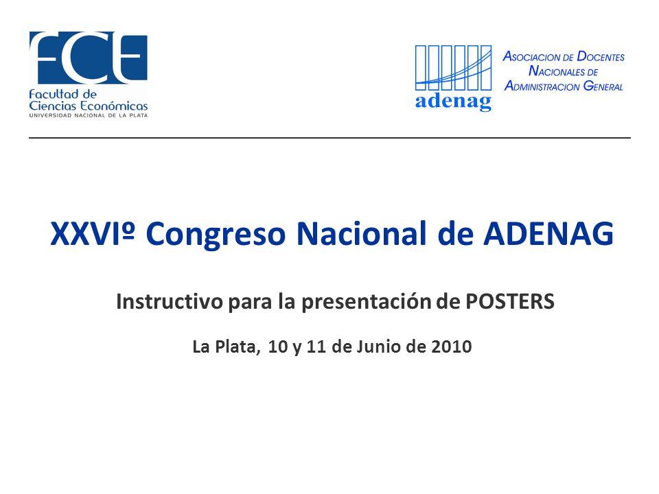 XXVIº Congreso Nacional de ADENAG Instructivo para la presentación de POSTERS La Plata, 10 y 11 de Junio de 2010