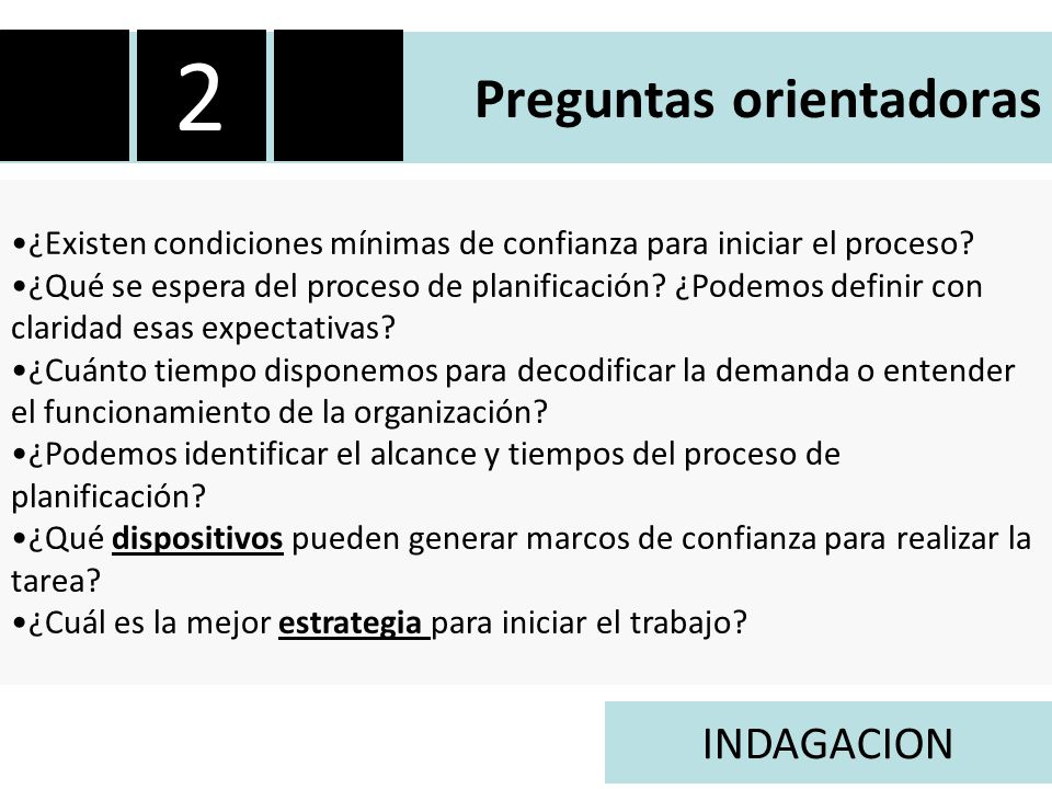 Preguntas orientadoras ¿Existen condiciones mínimas de confianza para iniciar el proceso.
