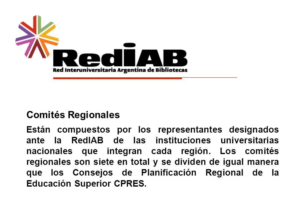 Comités Regionales Están compuestos por los representantes designados ante la RedIAB de las instituciones universitarias nacionales que integran cada región.
