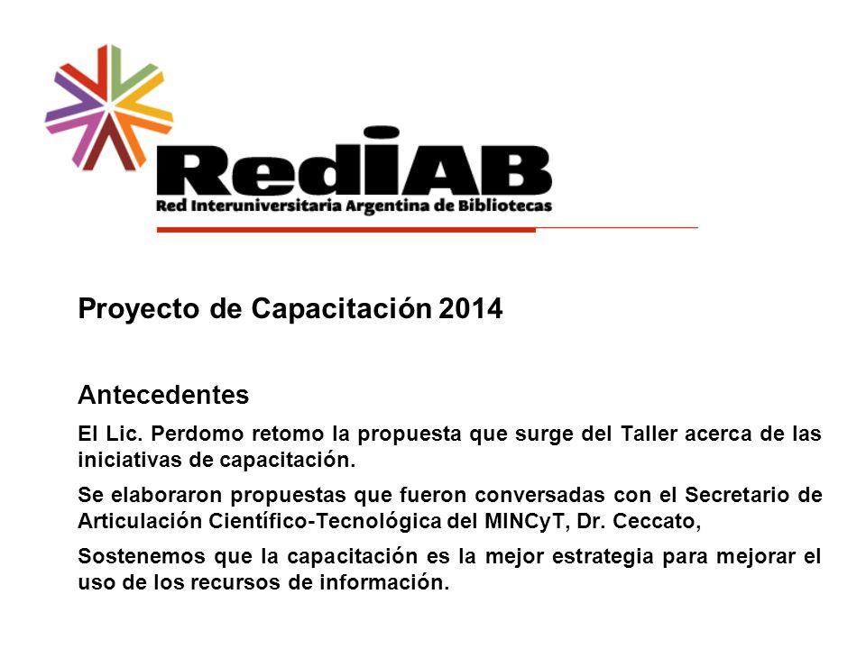 Proyecto de Capacitación 2014 Antecedentes El Lic.