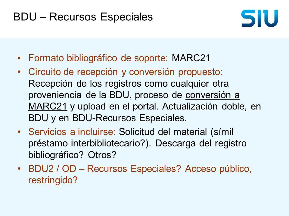 Formato bibliográfico de soporte: MARC21 Circuito de recepción y conversión propuesto: Recepción de los registros como cualquier otra proveniencia de la BDU, proceso de conversión a MARC21 y upload en el portal.