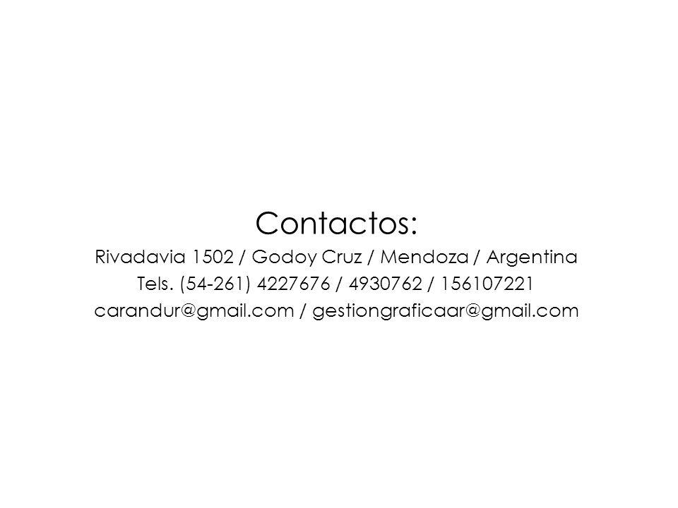 Contactos: Rivadavia 1502 / Godoy Cruz / Mendoza / Argentina Tels. (54-261) 4227676 / 4930762 / 156107221 carandur@gmail.com / gestiongraficaar@gmail.