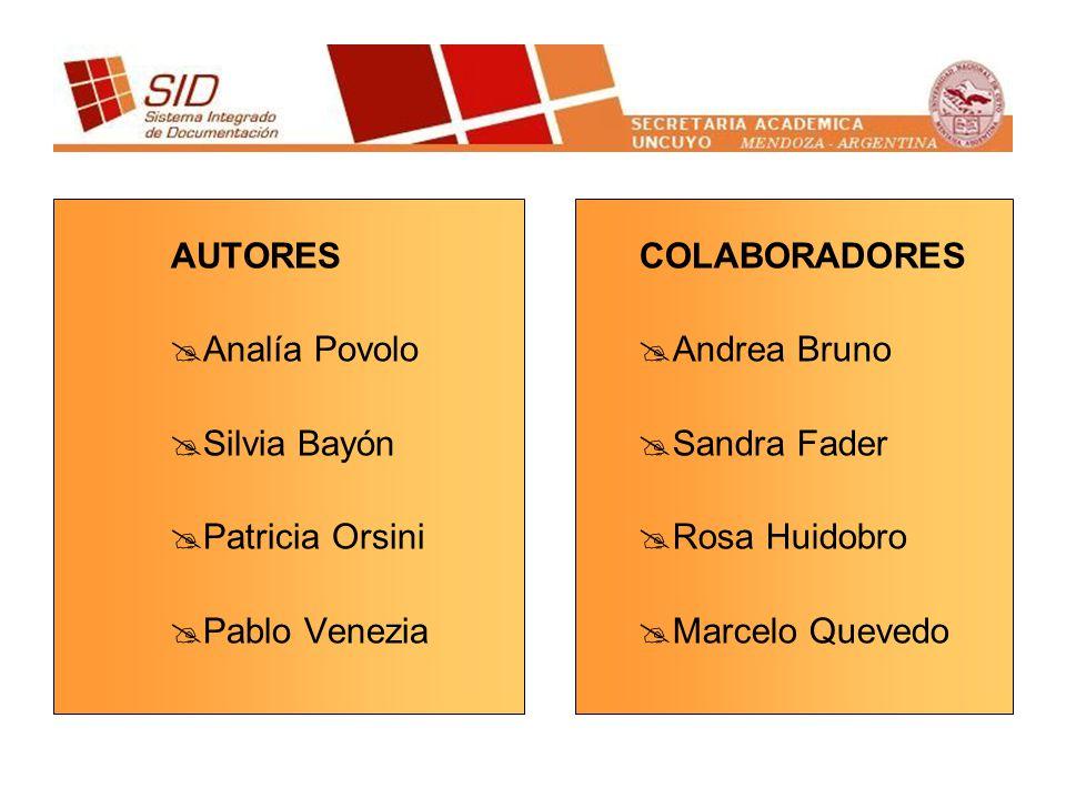 AUTORES Analía Povolo Silvia Bayón Patricia Orsini Pablo Venezia COLABORADORES Andrea Bruno Sandra Fader Rosa Huidobro Marcelo Quevedo