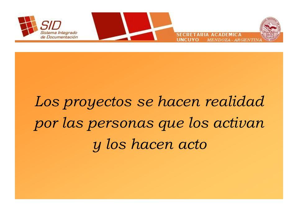 Los proyectos se hacen realidad por las personas que los activan y los hacen acto