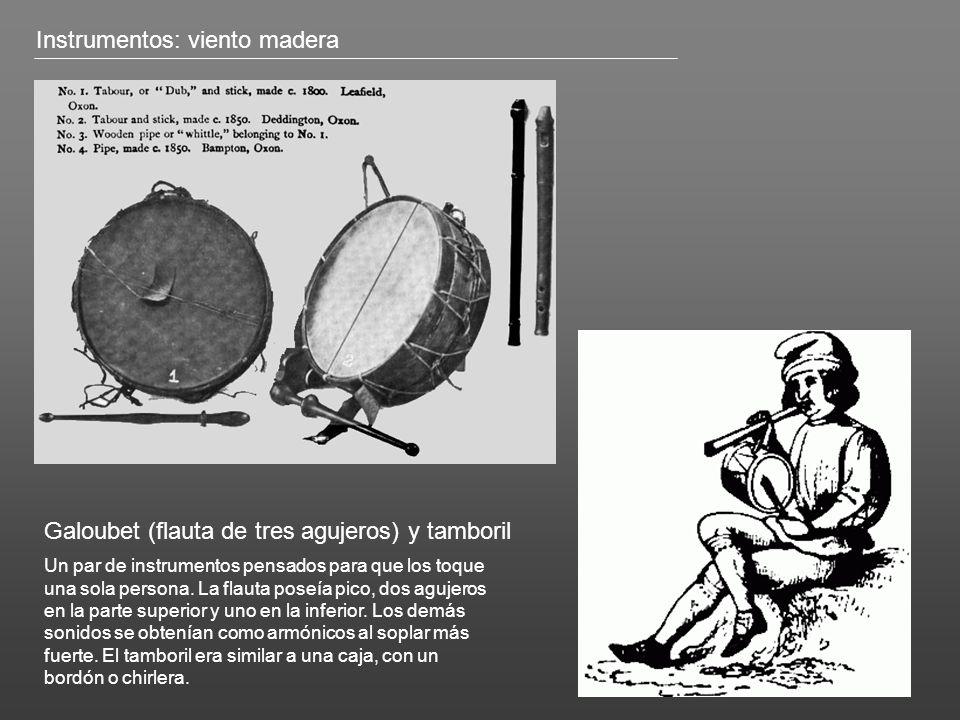 Instrumentos: viento madera Galoubet (flauta de tres agujeros) y tamboril Un par de instrumentos pensados para que los toque una sola persona.