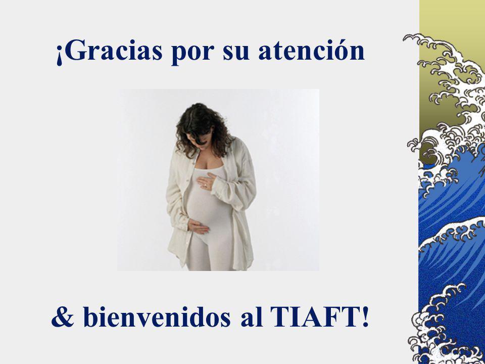 ¡Gracias por su atención & bienvenidos al TIAFT!
