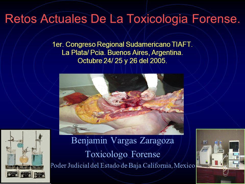 Retos Actuales De La Toxicologia Forense. 1er. Congreso Regional Sudamericano TIAFT. La Plata/ Pcia. Buenos Aires, Argentina. Octubre 24/ 25 y 26 del