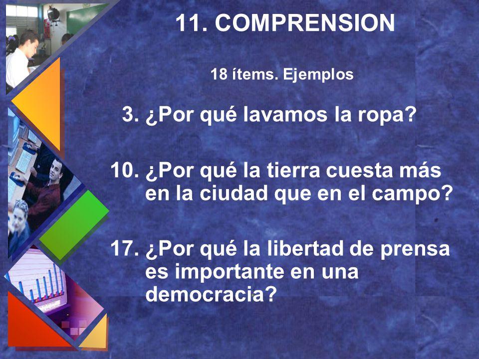 11. COMPRENSION 3. ¿Por qué lavamos la ropa? 10. ¿Por qué la tierra cuesta más en la ciudad que en el campo? 17. ¿Por qué la libertad de prensa es imp