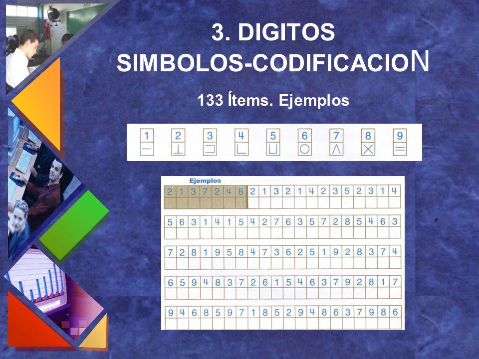 3. DIGITOS SIMBOLOS-CODIFICACIO N 133 Ítems. Ejemplos