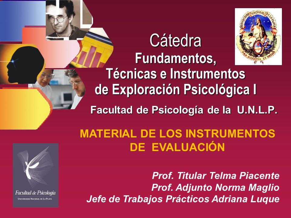 Cátedra Fundamentos, Técnicas e Instrumentos de Exploración Psicológica I Facultad de Psicología de la U.N.L.P.