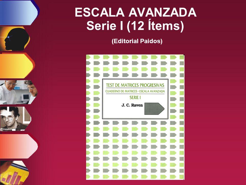 ESCALA AVANZADA Serie I (12 Ítems) (Editorial Paidos)