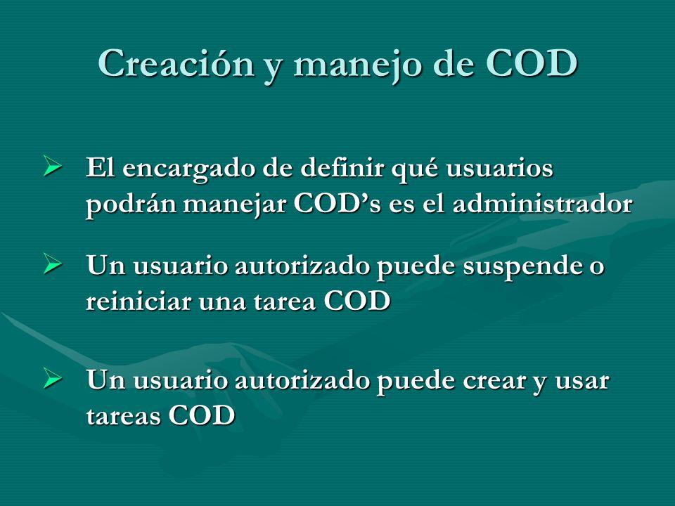 Creación y manejo de COD El encargado de definir qué usuarios podrán manejar CODs es el administrador El encargado de definir qué usuarios podrán mane