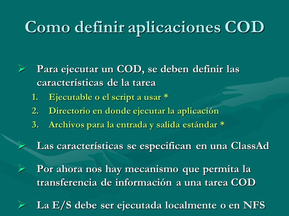Como definir aplicaciones COD Para ejecutar un COD, se deben definir las características de la tarea Para ejecutar un COD, se deben definir las caract